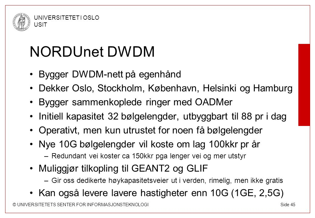 NORDUnet DWDM Bygger DWDM-nett på egenhånd