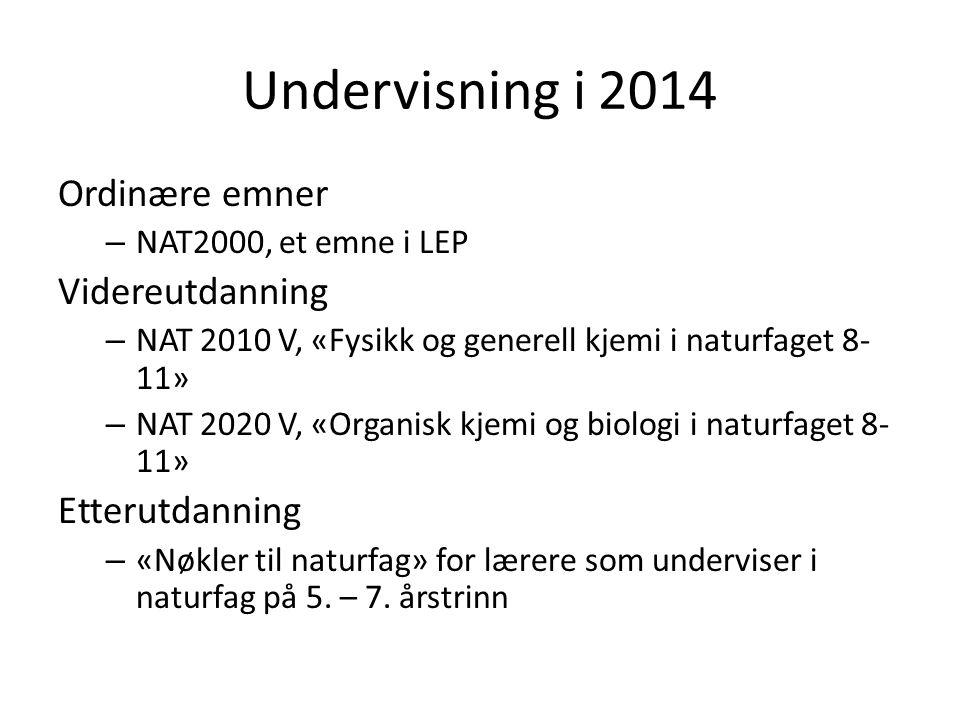 Undervisning i 2014 Ordinære emner Videreutdanning Etterutdanning