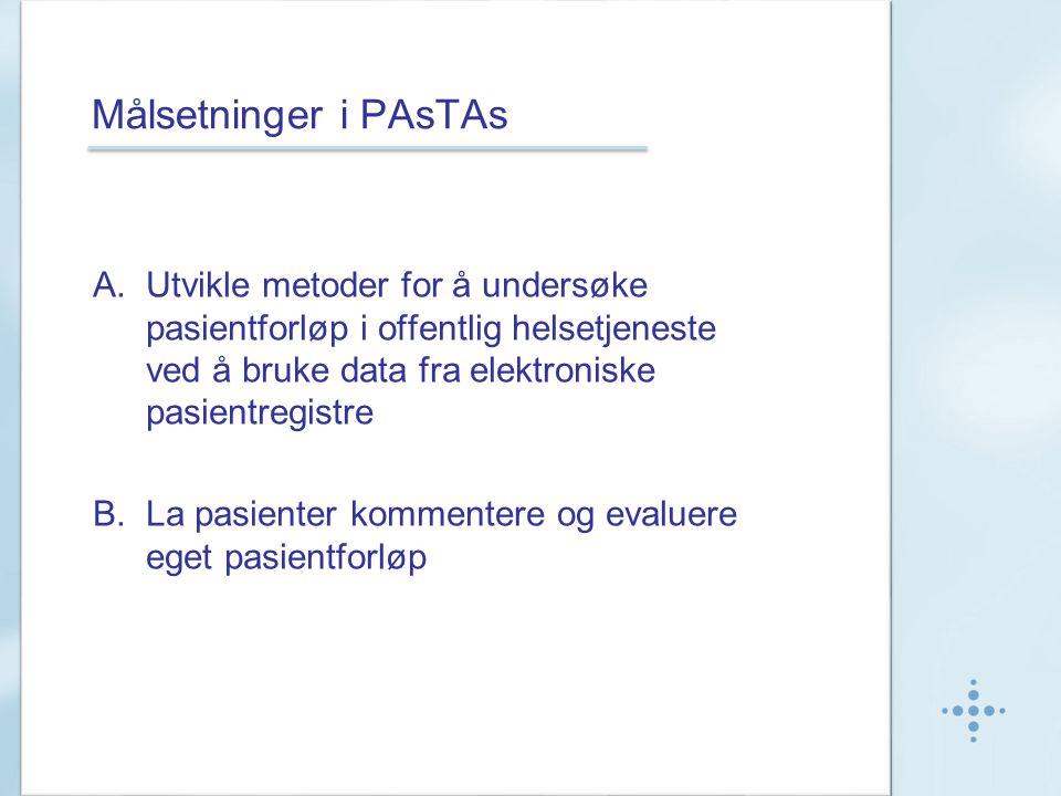 Målsetninger i PAsTAs Utvikle metoder for å undersøke pasientforløp i offentlig helsetjeneste ved å bruke data fra elektroniske pasientregistre.