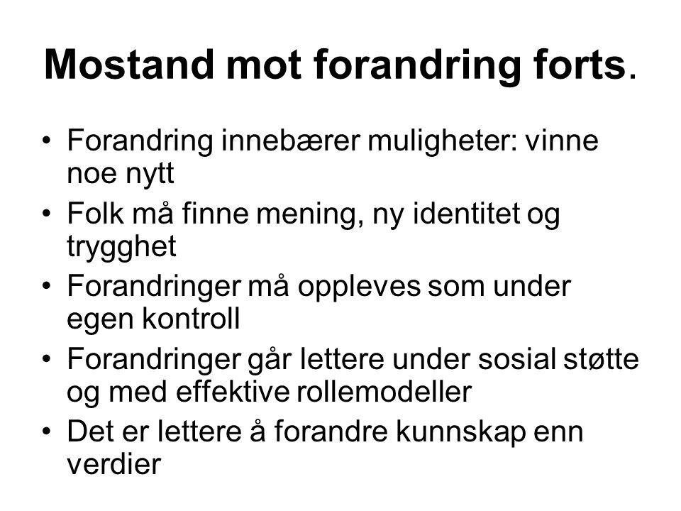 Mostand mot forandring forts.