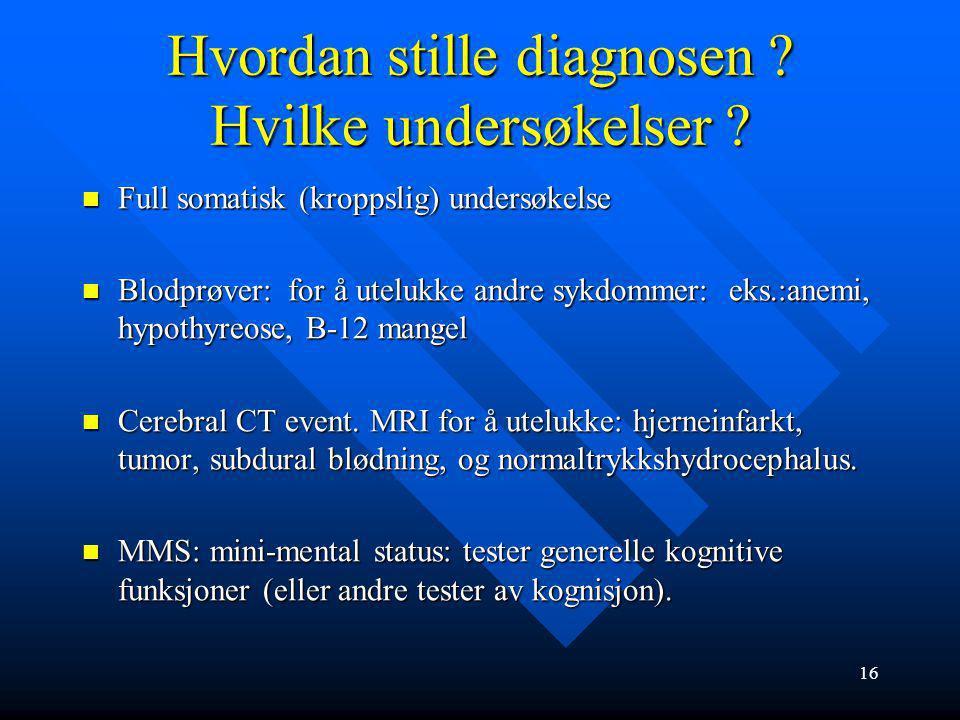 Hvordan stille diagnosen Hvilke undersøkelser