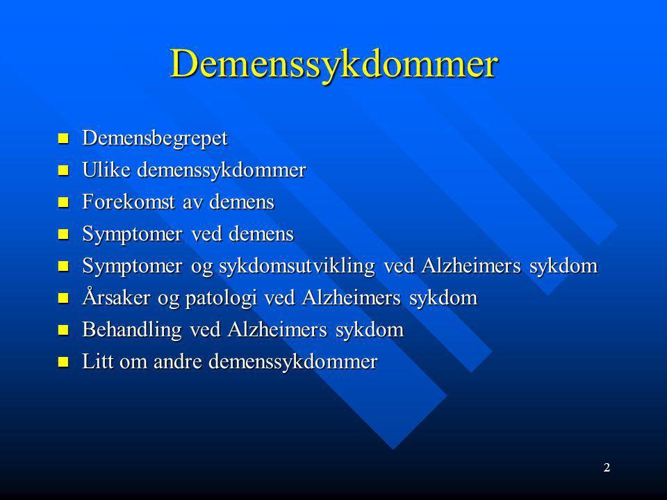 Demenssykdommer Demensbegrepet Ulike demenssykdommer