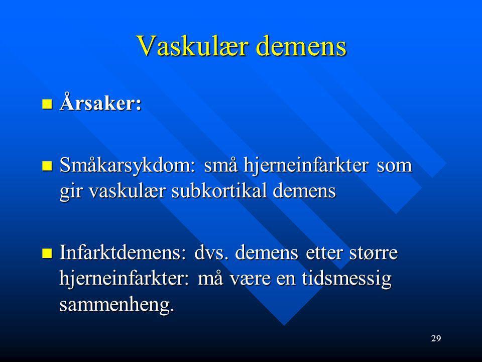 Vaskulær demens Årsaker: