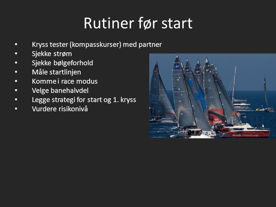 Rutiner før start Kryss tester (kompasskurser) med partner