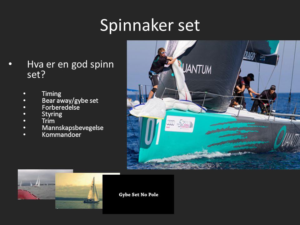 Spinnaker set Hva er en god spinn set Timing Bear away/gybe set