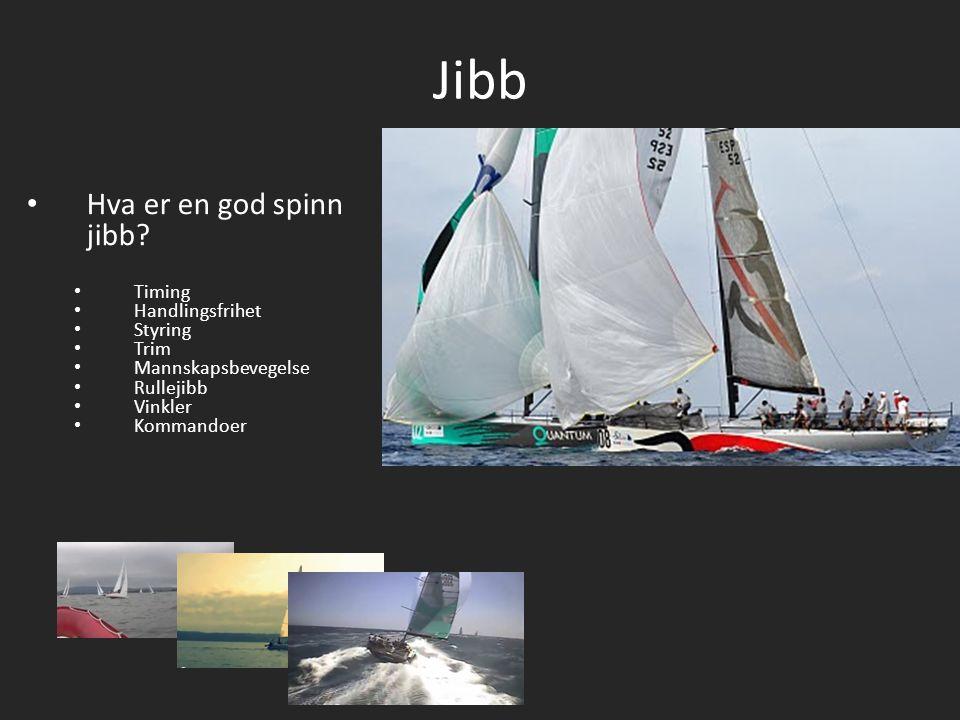 Jibb Hva er en god spinn jibb Timing Handlingsfrihet Styring Trim