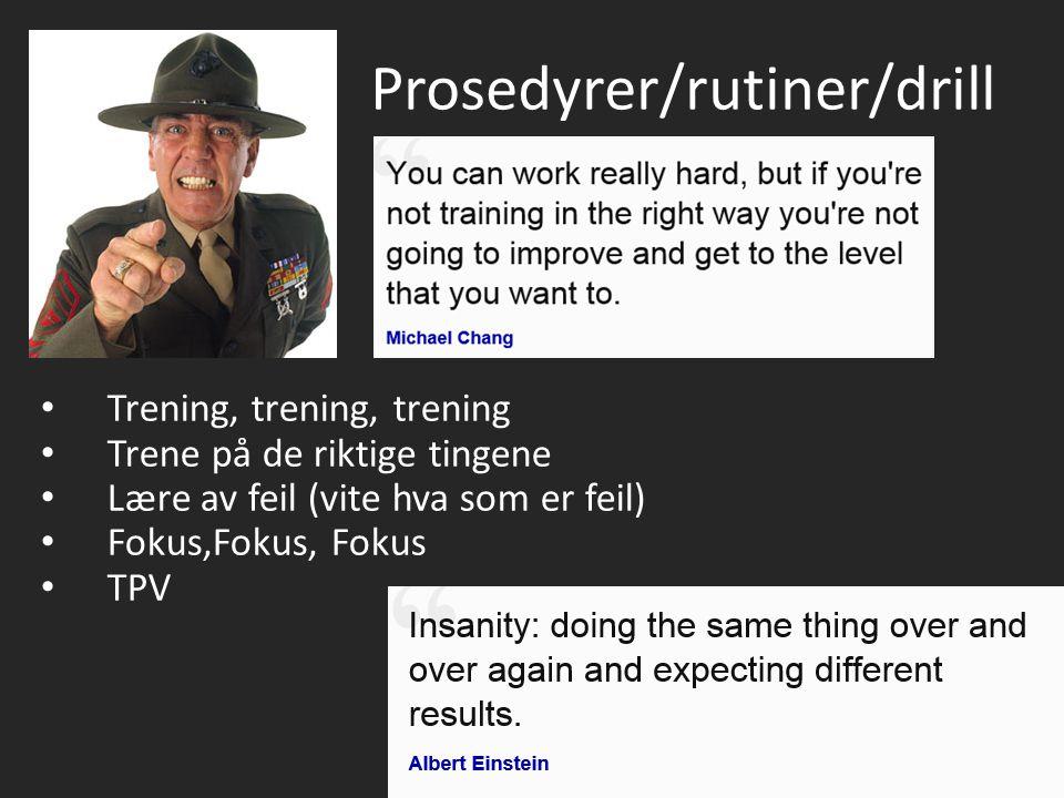 Prosedyrer/rutiner/drill