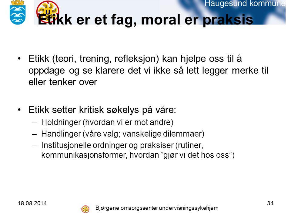 Etikk er et fag, moral er praksis