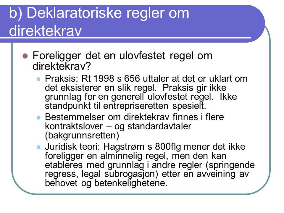b) Deklaratoriske regler om direktekrav