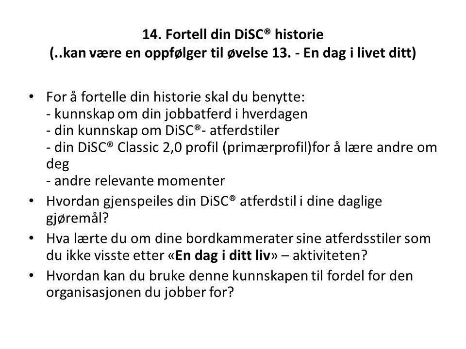 14. Fortell din DiSC® historie (. kan være en oppfølger til øvelse 13