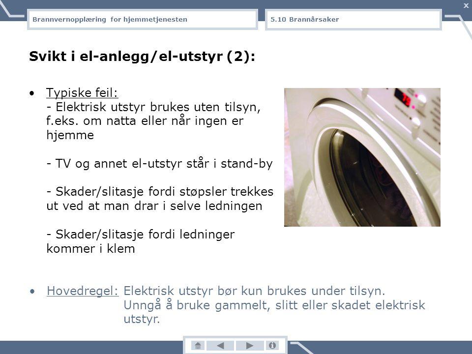 Svikt i el-anlegg/el-utstyr (2):