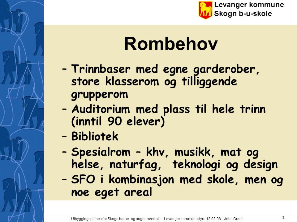 Rombehov Trinnbaser med egne garderober, store klasserom og tilliggende grupperom. Auditorium med plass til hele trinn (inntil 90 elever)