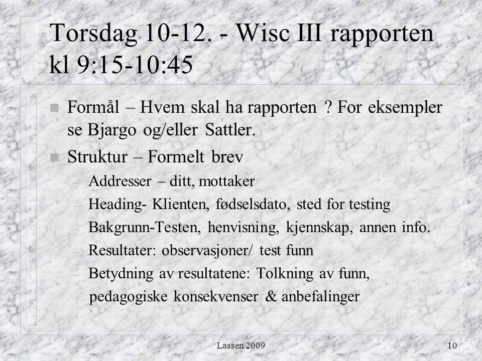 Torsdag 10-12. - Wisc III rapporten kl 9:15-10:45