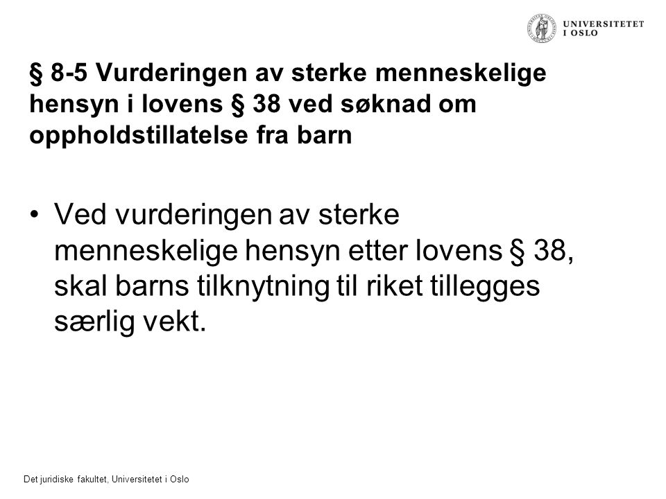 § 8-5 Vurderingen av sterke menneskelige hensyn i lovens § 38 ved søknad om oppholdstillatelse fra barn