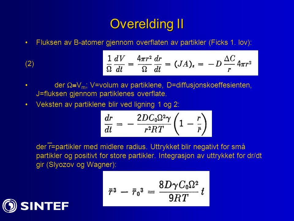 Overelding II Fluksen av B-atomer gjennom overflaten av partikler (Ficks 1. lov): (2)