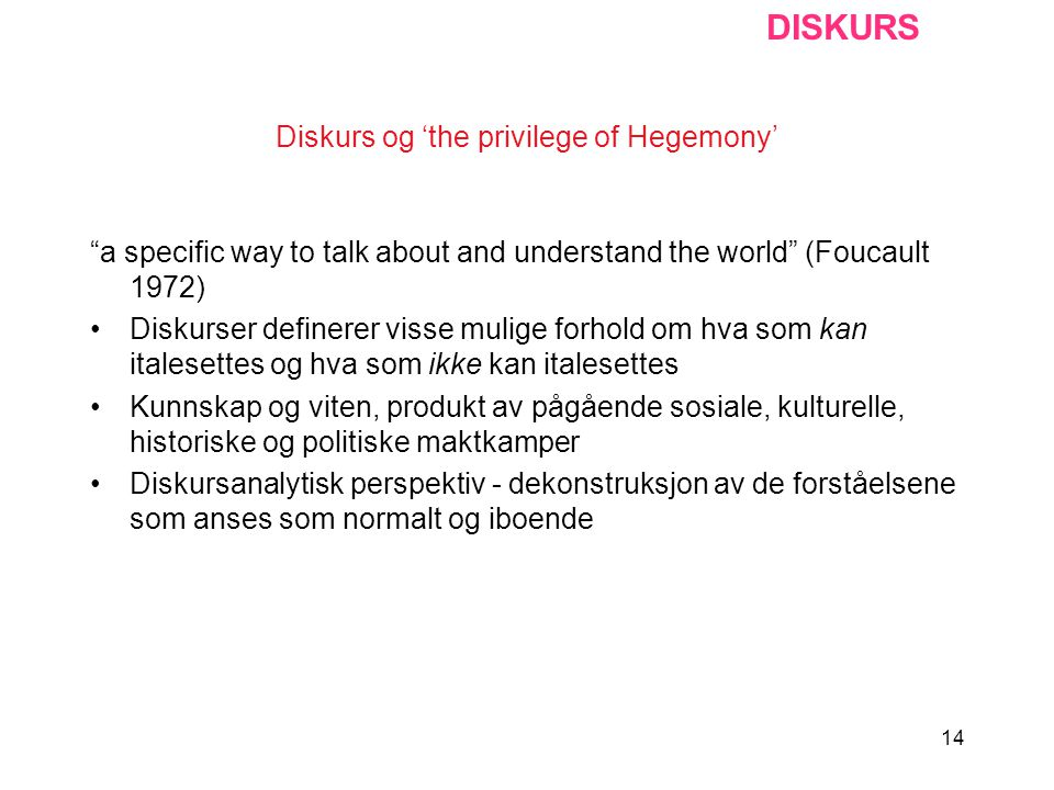 Diskurs og 'the privilege of Hegemony'