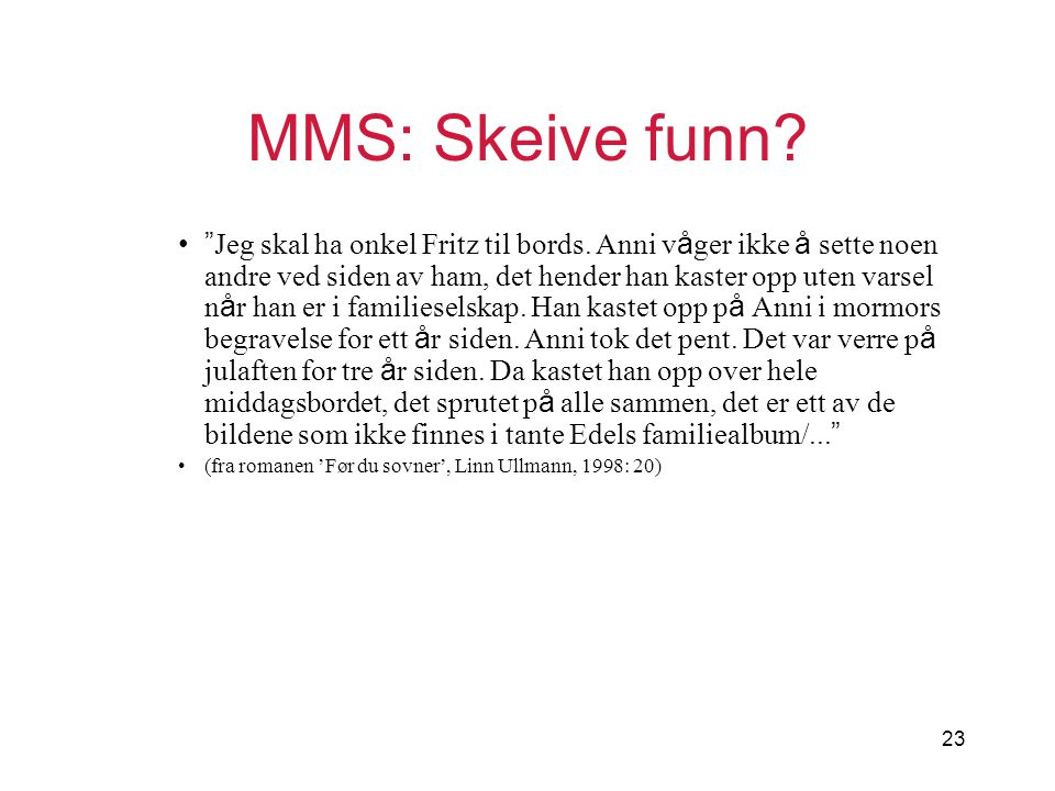 MMS: Skeive funn