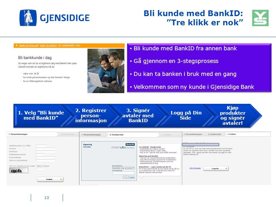 Bli kunde med BankID: Tre klikk er nok