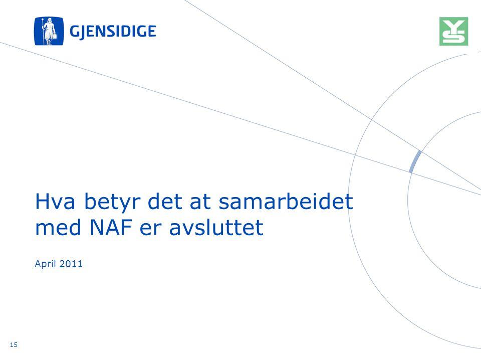 Hva betyr det at samarbeidet med NAF er avsluttet