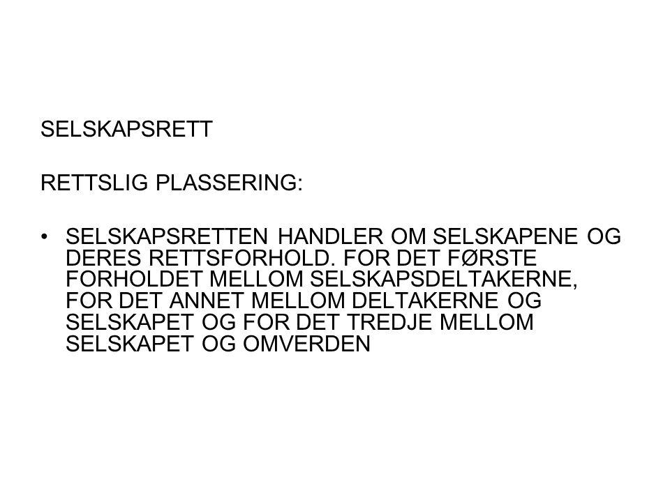 SELSKAPSRETT RETTSLIG PLASSERING: