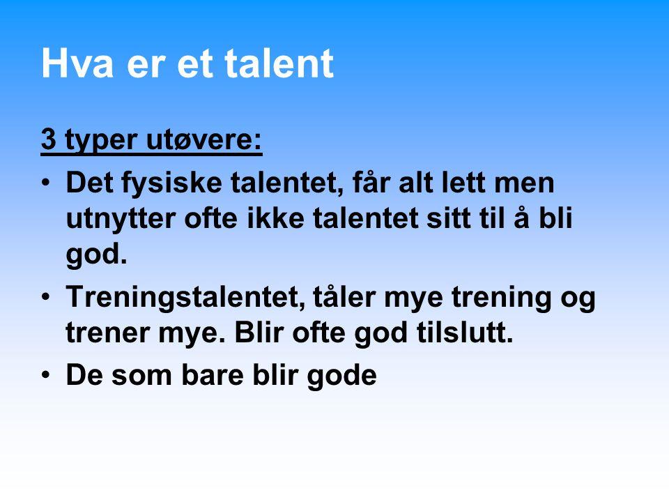 Hva er et talent 3 typer utøvere: