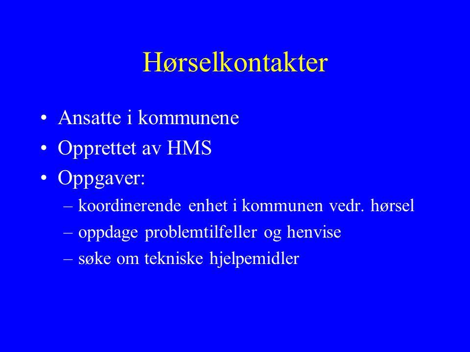 Hørselkontakter Ansatte i kommunene Opprettet av HMS Oppgaver: