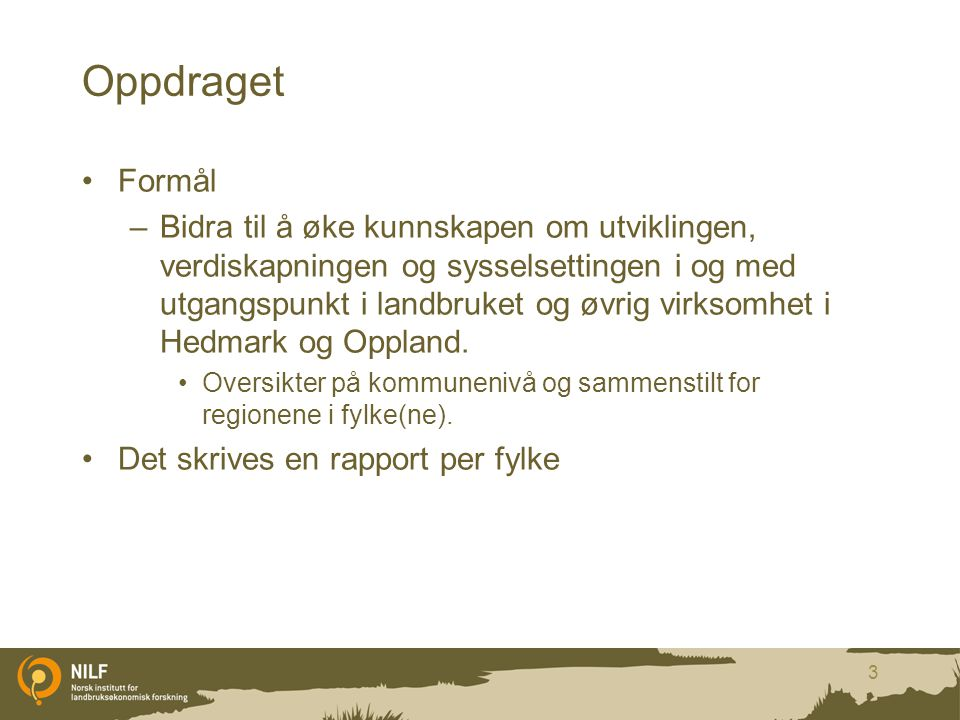 Oppdraget Formål.