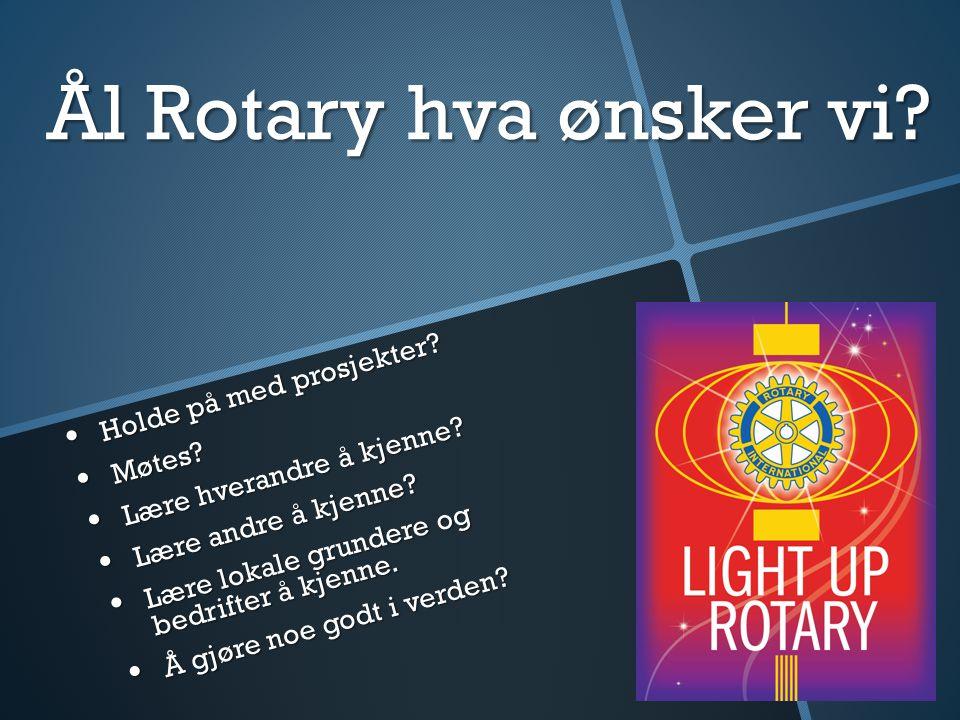 Ål Rotary hva ønsker vi Holde på med prosjekter