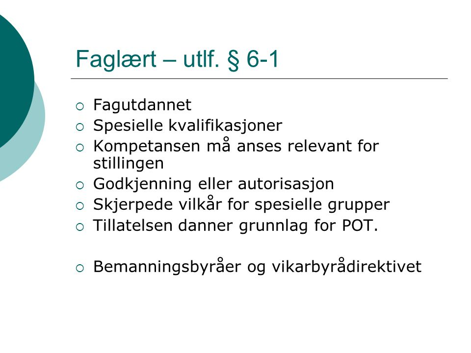 Faglært – utlf. § 6-1 Fagutdannet Spesielle kvalifikasjoner