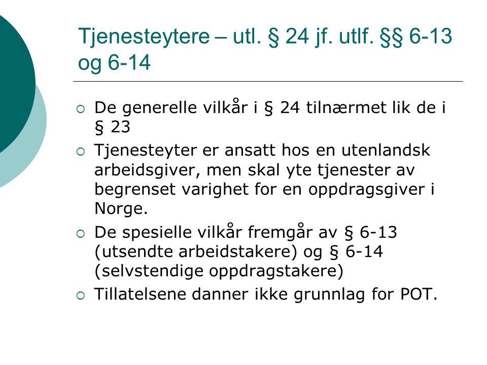 Tjenesteytere – utl. § 24 jf. utlf. §§ 6-13 og 6-14