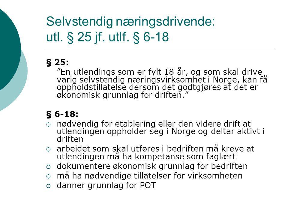 Selvstendig næringsdrivende: utl. § 25 jf. utlf. § 6-18