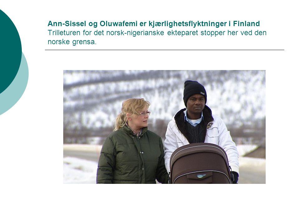 Ann-Sissel og Oluwafemi er kjærlighetsflyktninger i Finland Trilleturen for det norsk-nigerianske ekteparet stopper her ved den norske grensa.