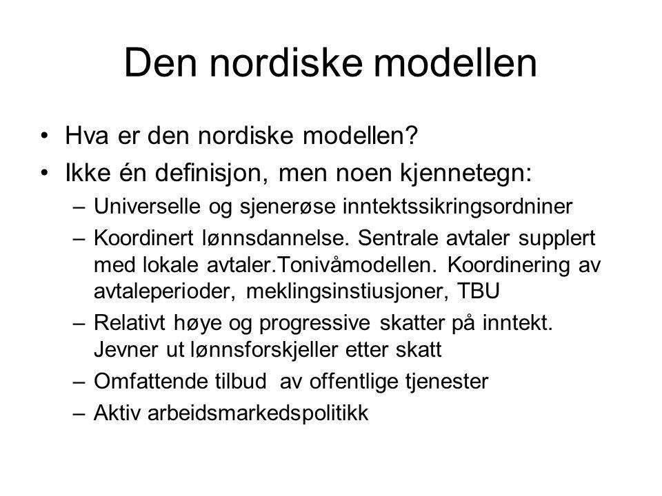 Den nordiske modellen Hva er den nordiske modellen