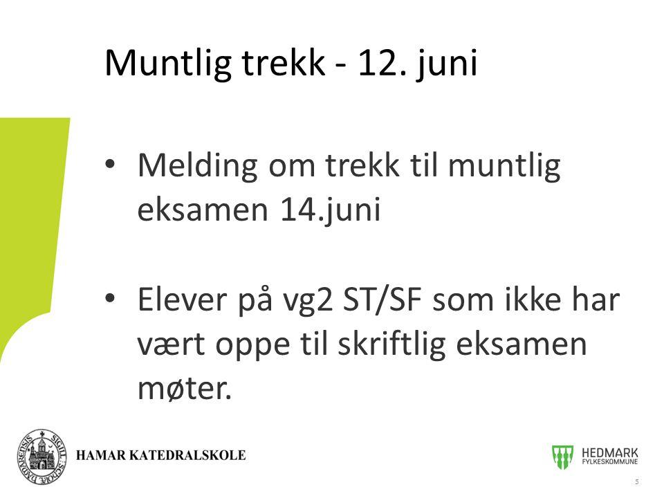Muntlig trekk - 12. juni Melding om trekk til muntlig eksamen 14.juni