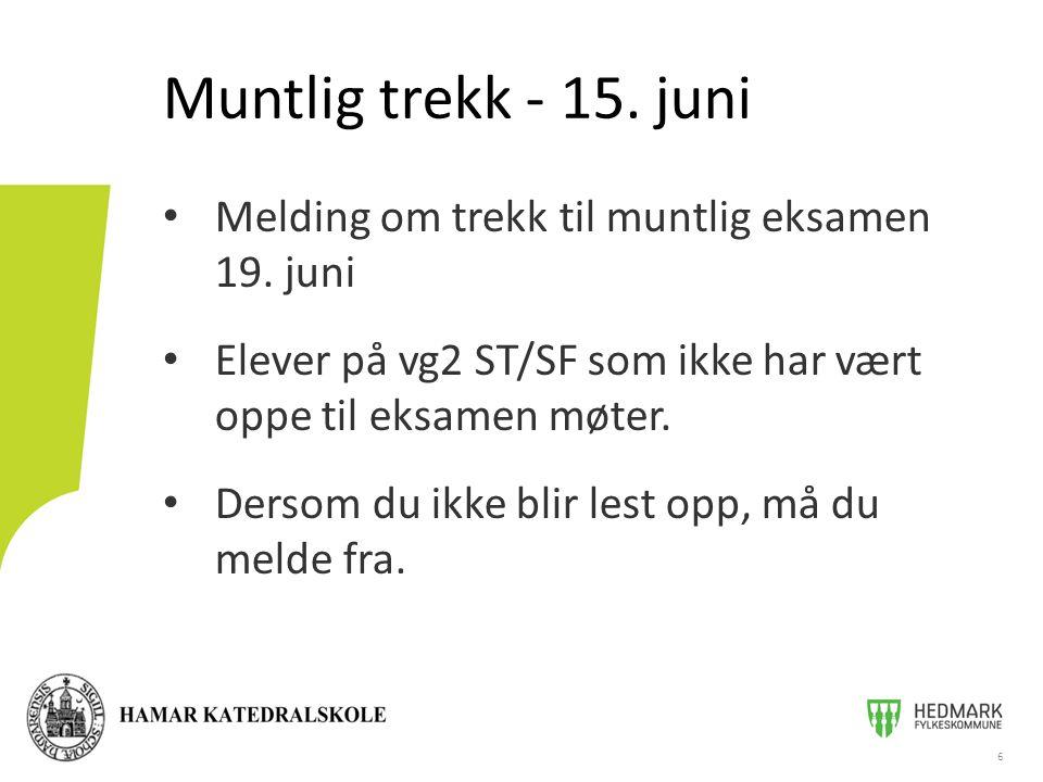 Muntlig trekk - 15. juni Melding om trekk til muntlig eksamen 19. juni