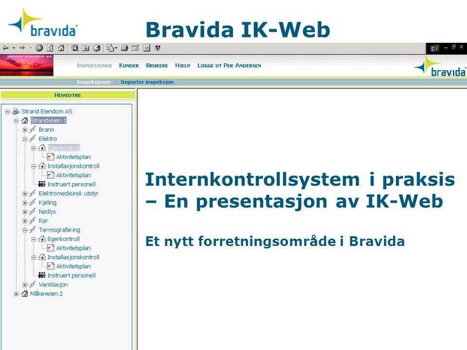 Bravida IK-Web Internkontrollsystem i praksis – En presentasjon av IK-Web Et nytt forretningsområde i Bravida.