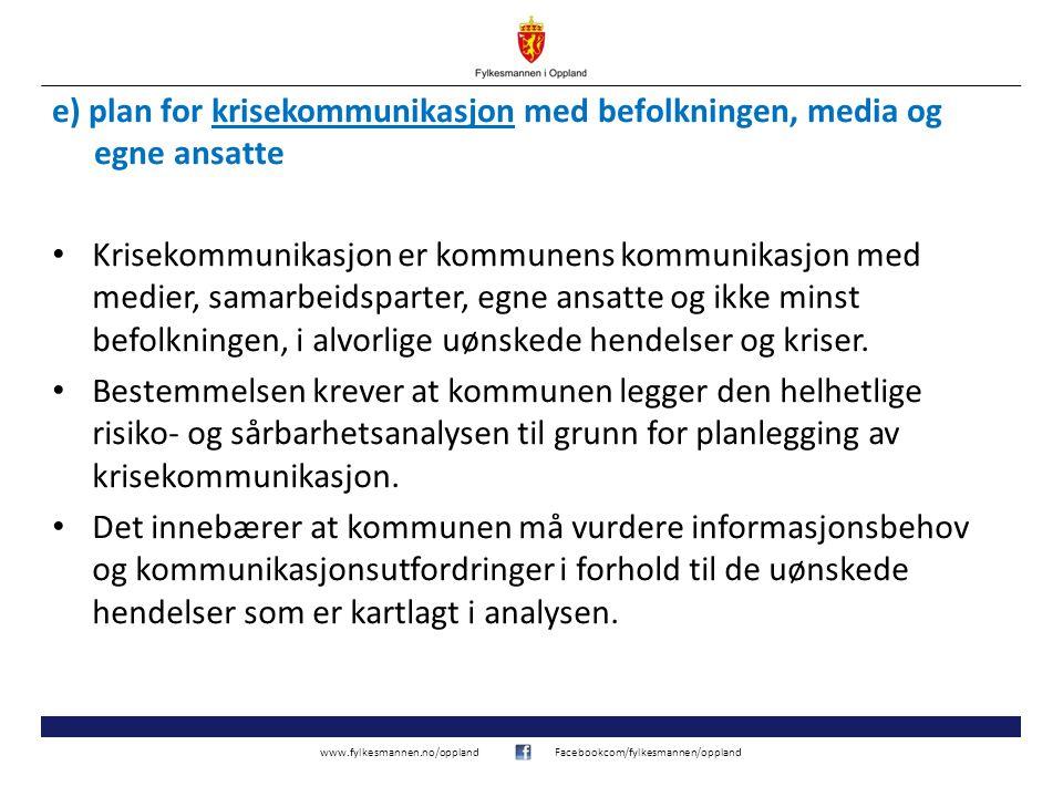 e) plan for krisekommunikasjon med befolkningen, media og egne ansatte