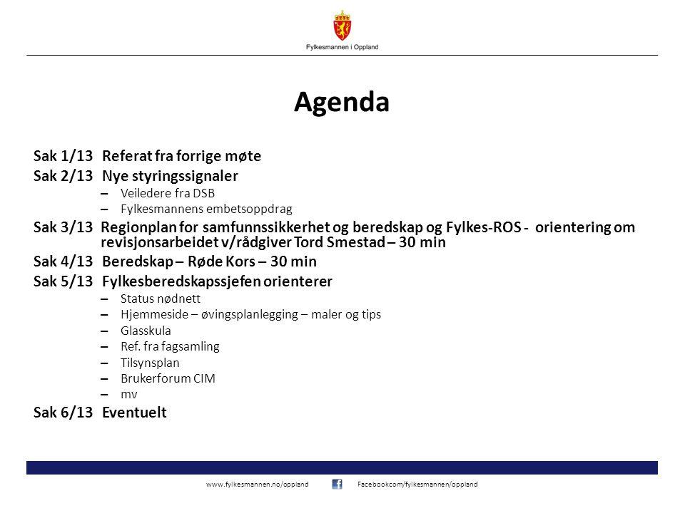 Agenda Sak 1/13 Referat fra forrige møte Sak 2/13 Nye styringssignaler