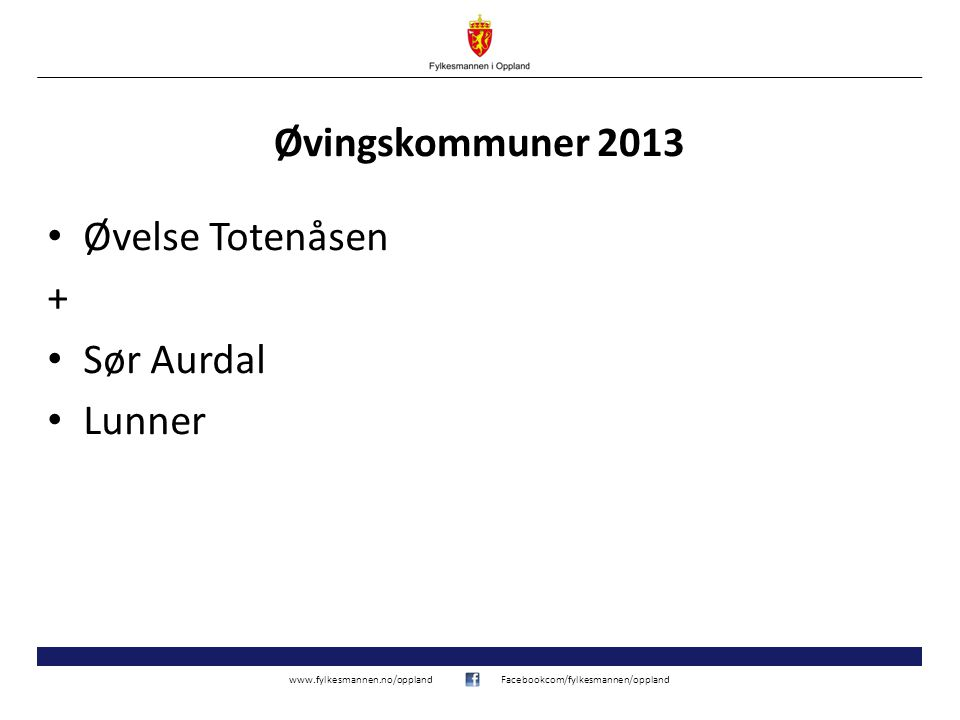 Øvingskommuner 2013 Øvelse Totenåsen + Sør Aurdal Lunner