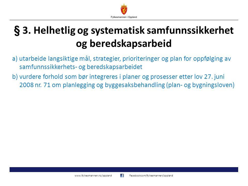 § 3. Helhetlig og systematisk samfunnssikkerhet og beredskapsarbeid