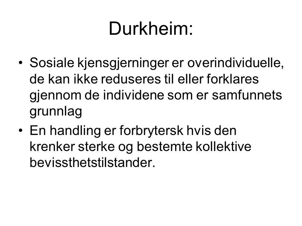 Durkheim: Sosiale kjensgjerninger er overindividuelle, de kan ikke reduseres til eller forklares gjennom de individene som er samfunnets grunnlag.