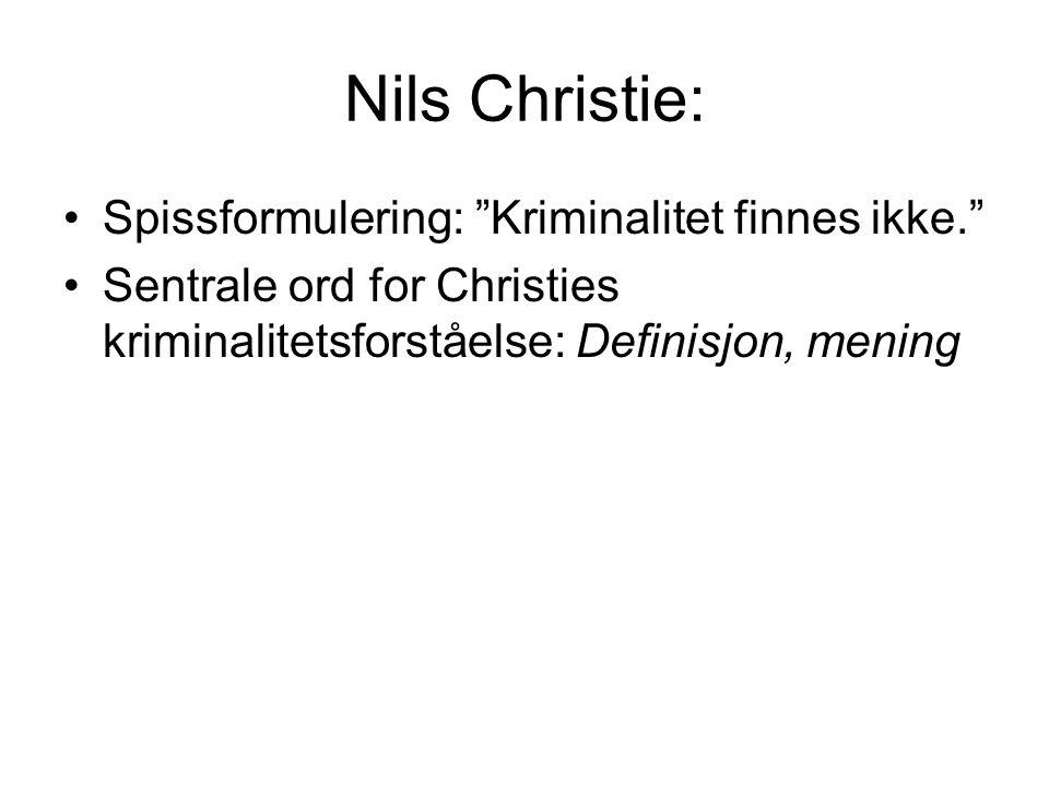 Nils Christie: Spissformulering: Kriminalitet finnes ikke.
