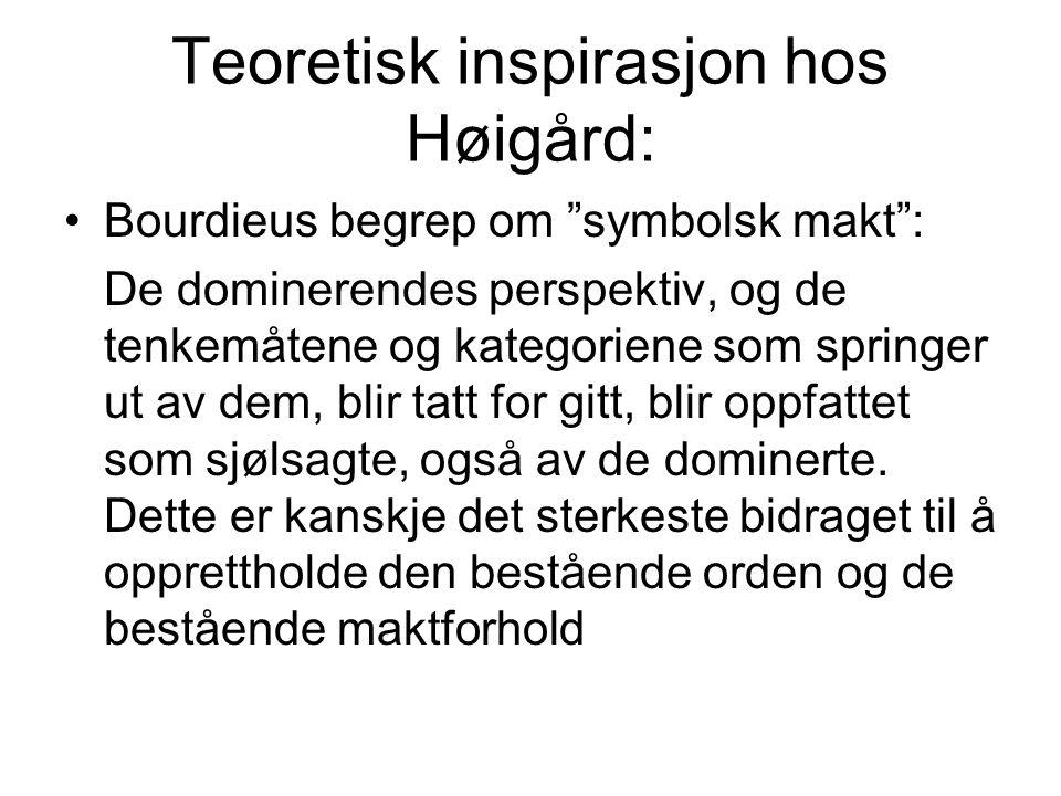 Teoretisk inspirasjon hos Høigård: