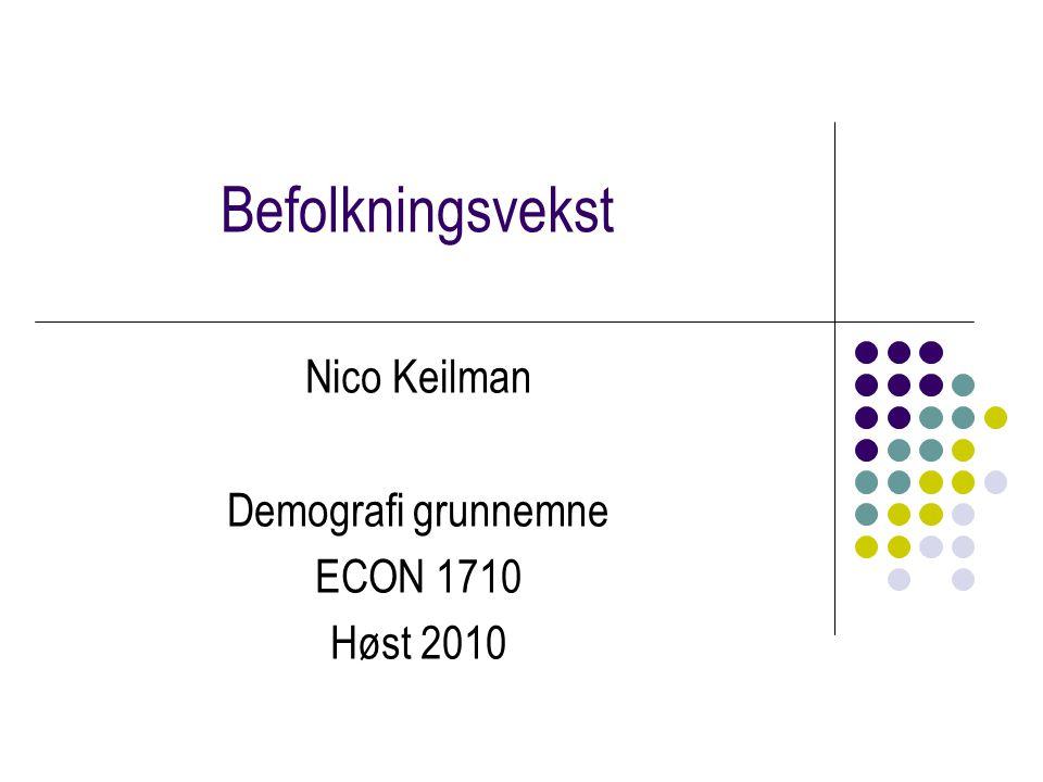 Nico Keilman Demografi grunnemne ECON 1710 Høst 2010