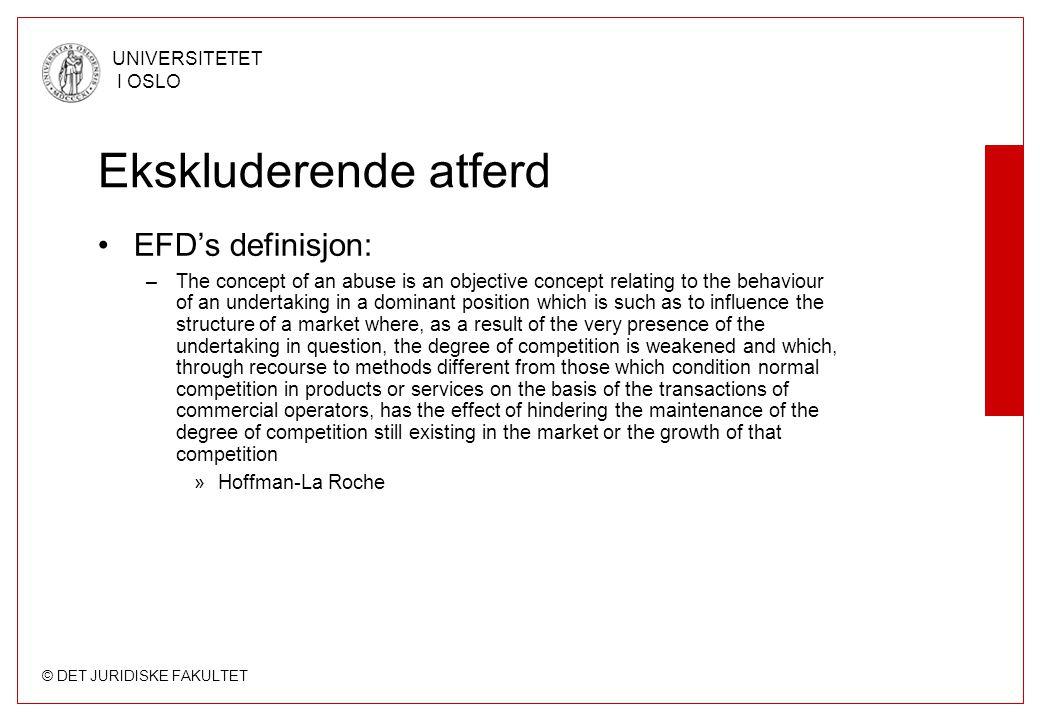 Ekskluderende atferd EFD's definisjon: