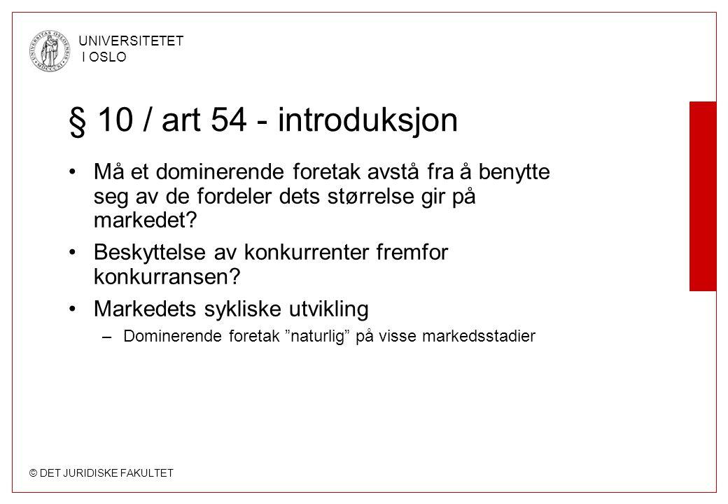 § 10 / art 54 - introduksjon Må et dominerende foretak avstå fra å benytte seg av de fordeler dets størrelse gir på markedet