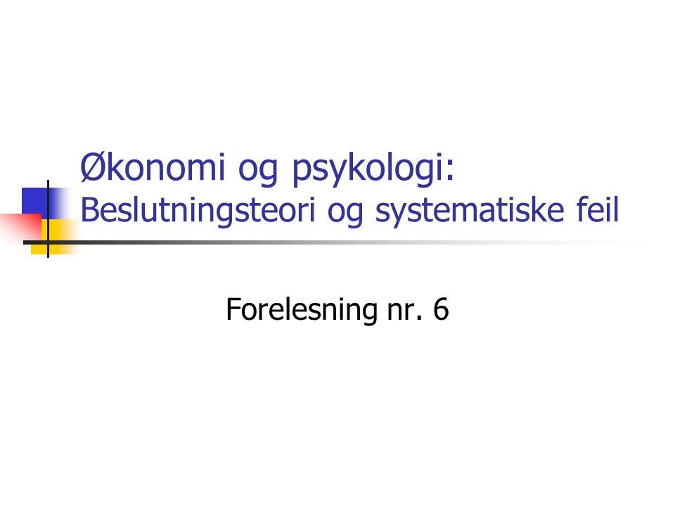 Økonomi og psykologi: Beslutningsteori og systematiske feil