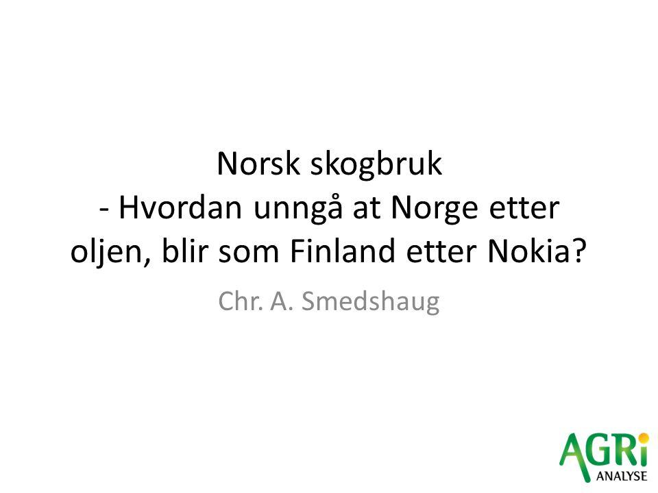 Norsk skogbruk - Hvordan unngå at Norge etter oljen, blir som Finland etter Nokia