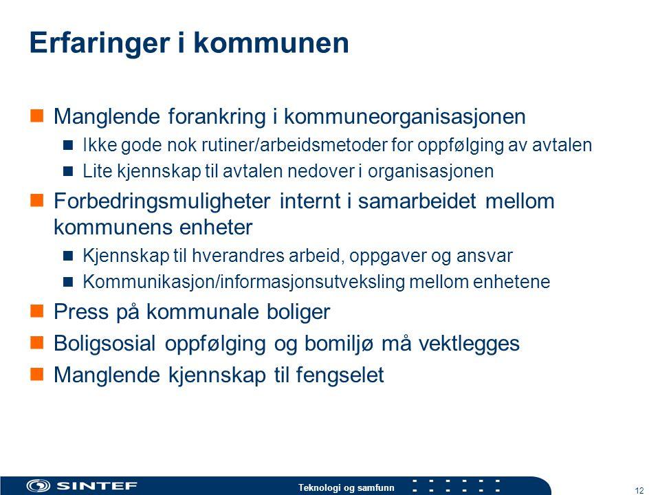 Erfaringer i kommunen Manglende forankring i kommuneorganisasjonen