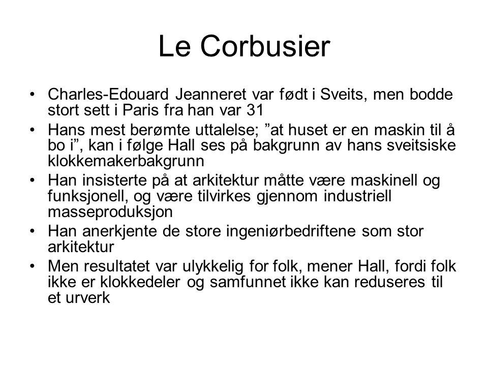 Le Corbusier Charles-Edouard Jeanneret var født i Sveits, men bodde stort sett i Paris fra han var 31.